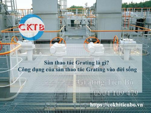 Sàn thao tác Grating là gì? Công dụng của sàn thao tác Grating vào đời sống